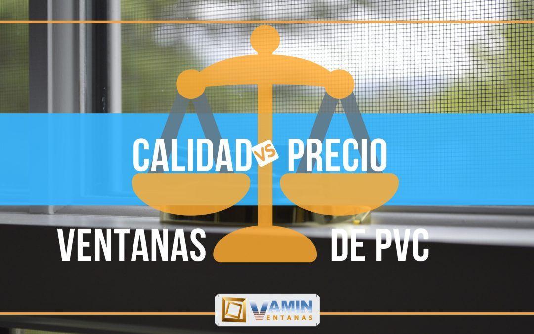 La relación Calidad vs Precio de una Ventana de PVC